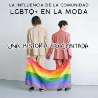 La influencia de la comunidad LGBTQ+ en la moda | The LGBTQ+ community's influence on fashion